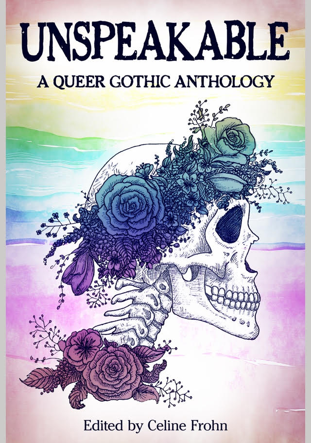 Unspeakable: A Queer Gothic Anthology // Blog Tour